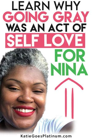 Going gray for Nina was an act of self-love. Here's why Nina embraced her natural gray hair