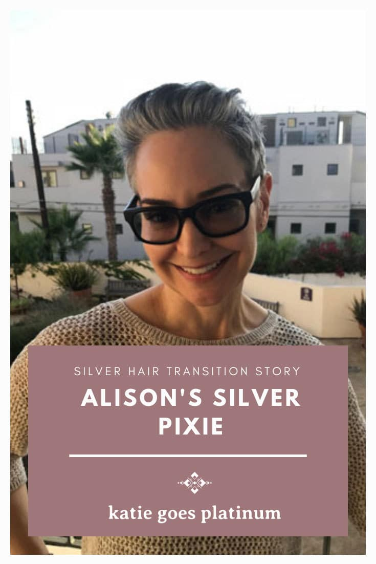 Alison's transition to gray hair occurred at 50, while she was undergoing a difficult life event. Her silver pixie has given her strength and confidence.