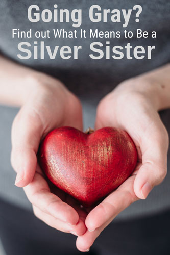 What does it mean to be a silver sister? It means being kind, non-judgmental, and supportive to other women who are transitioning to gray hair. After a bad experience on social media, I worked up this silver sister manifesto.  Read the post for more details!