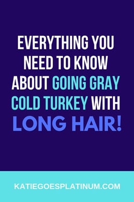 Are you going gray cold turkey with long hair? Here is what to expect, so you can be prepared and enjoy your gray hair transition to the fullest! #grayhairtransition #goinggray #longhair