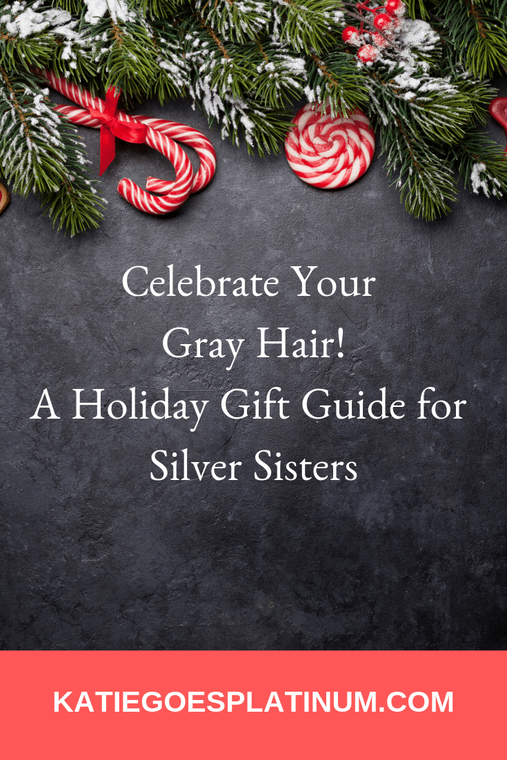 Are you gray and proud? Celebrate those silver strands this holiday season with these products that proclaim to the world that it's OK to be gray! #silversisters #grayhair #grayhairproducts #grayhairgifts