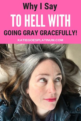 Everywhere you look, there are articles explaining how to go gray gracefully.  For some reason, that concept bugs the heck out of me.  Read on to find out WHY!  #grayhair #grayhairtransition
