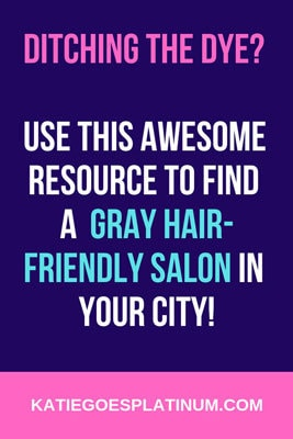 Why spend money at a salon that makes you feel bad about your grays? Find one where the stylists support you in ditching the dye and embracing your natural silvers! Need a stylist? Check out my frequently updated list of salons and stylists who are supportive of gray hair. #grayhairdontcare #goinggray #embracethegray