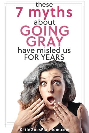 We're here tp bust the most common myths about going gray